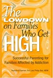 The Lowdown on Families Who Get High, Patricia A. O'Gorman, 0878688730