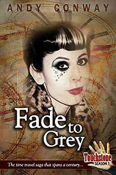 Touchstone (6. Fade to Grey): The time travel saga that spans a century (Touchstone Season 1) (English Edition) por [Conway, Andy]