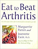 Eat to Beat Arthritis, Marguerite Patten and Jeannette Ewin, 0007116195