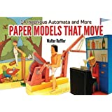 Paper Models That Move: 14 Ingenious Automata, and More (Dover Books on Papercraft and Origami)