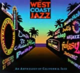 The West Coast Jazz Box: An Anthology of California Jazz