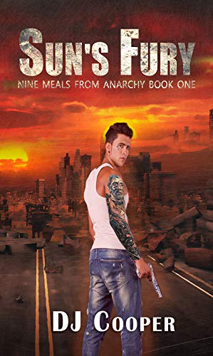 Sun's Fury (Nine Meals from Anarchy Book 1) by [Cooper, DJ]
