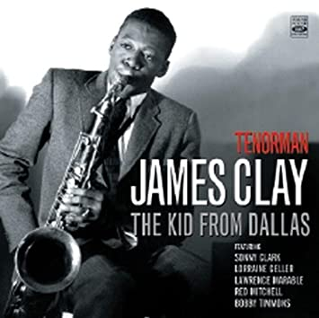 Clay James - Tenorman The Kid From Dallas