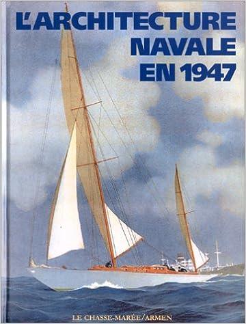 En ligne téléchargement gratuit L'Architecture navale en 1947 pdf epub