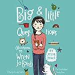 Big & Little Questions: According to Wren Jo Byrd | Julie Bowe