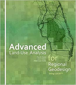 Advanced Land-Use Analysis for Regional Geodesign: Using LUCISplus by Paul D. Zwick (2015-10-09)