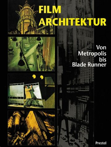 Filmarchitektur. Von Metropolis bis Blade Runner