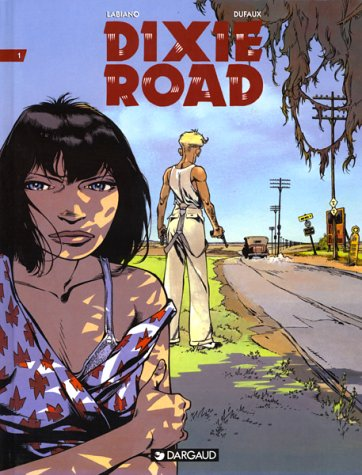 Dixie Road, tome 1 by Jean Dufaux, Labiano