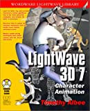 Lightwave 3D 7 Character Animation, Timothy Albee, 1556229011