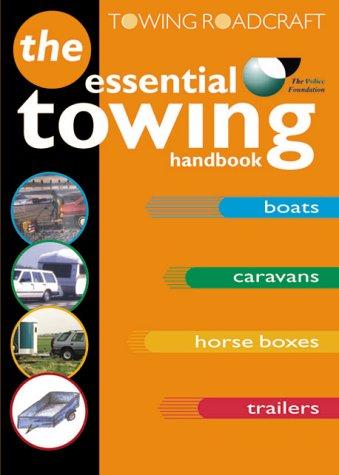 Roadcraft: Towing: The Essential Towing Handbook