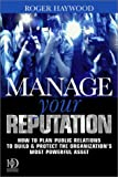 Manage Your Reputation, Roger Haywood, 0749437944