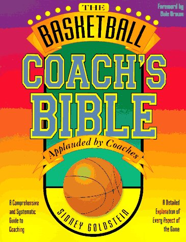 The Basketball Coach's Bible: A Comprehensive and Systematic Guide to Coaching (Nitty Gritty Basketball Series)