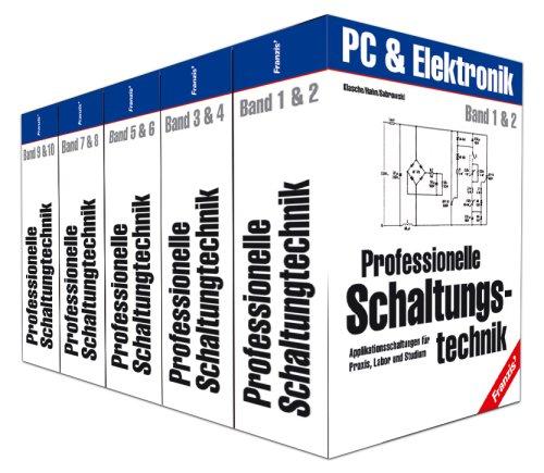 Professionelle Schaltungstechnik (Elektronik & Elektrotechnik Bibliothek)