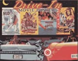 Drive-In Movie Posters: Illustrated History of Movies (Illustrated History of Movies Through Posters Series, 18)