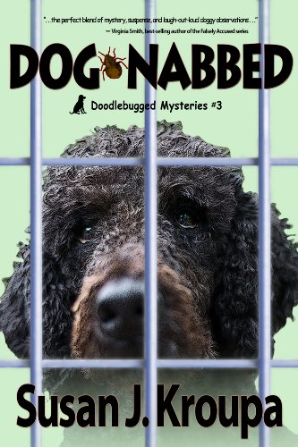 Dog-Nabbed (Doodlebugged Mysteries Book 3) by [Kroupa, Susan J.]