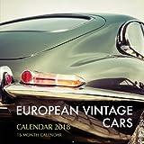 European Vintage Cars Calendar 2018: 16 Month Calendar
