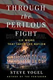 Through the Perilous Fight: From the Burning of Washington to the Star-Spangled Banner: The Six Weeks That Saved the Nation