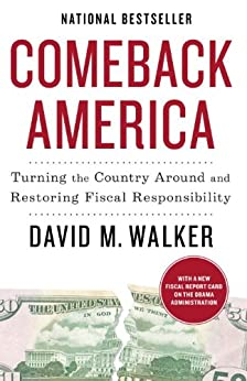 Comeback America: Turning the Country Around and Restoring Fiscal Responsibility by [Walker, David]