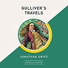 Gulliver's Travels (AmazonClassics Edition) Audiobook by Jonathan Swift Narrated by Michael Page