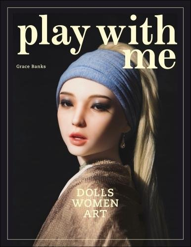 Image of Play with Me: Dolls - Women - Art