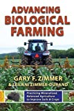Advancing Biological Farming by Gary F. Zimmer & Leilani Zimmer-Durand (2011-01-15)