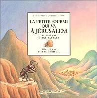 La Petite Fourmi qui va à Jérusalem : Un conte du Languedoc par Diane Barbara