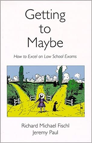 Amazon com: Getting To Maybe: How to Excel on Law School