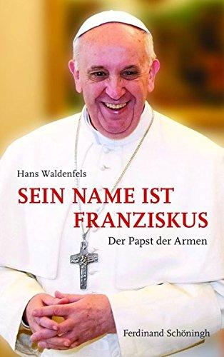 Sein Name ist Franziskus. Der Papst der Armen