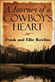 A Journey of a Cowboy's Heart, Ellie Rawlins, 1607031299