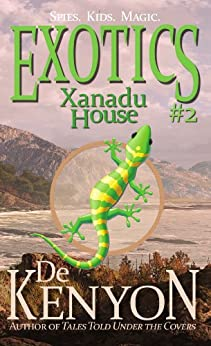 Exotics #2: Xanadu House (The Exotics) by [Kenyon, De]