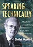 img - for Speaking Technically: A Handbook for Scientists, Engineers and Physicians on How to Improve Technical Presentations book / textbook / text book