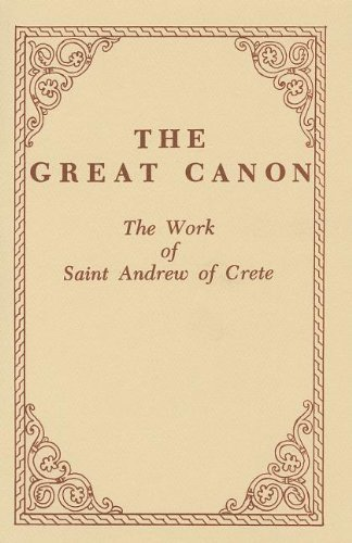 The Great Canon: The Work of St. Andrew of Crete