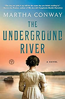 The Underground River: A Novel by [Conway, Martha]
