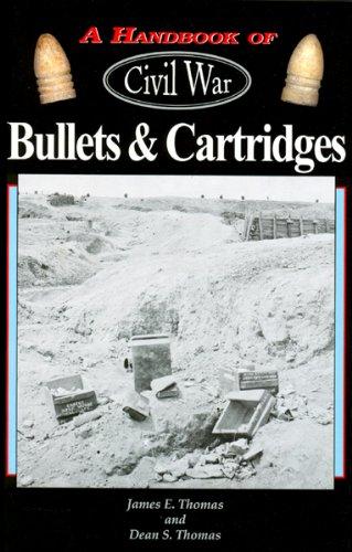 A Handbook Of Civil War Bullets Cartridges Epub