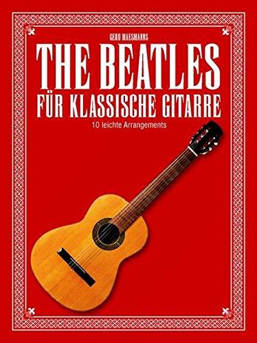 The Beatles für klassische Gitarre. 10 leichte Arrangements