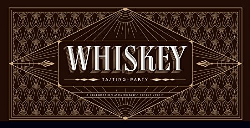 Whiskey Tasting Party: A Celebration of the World's Finest Spirit by Arthur Reeves