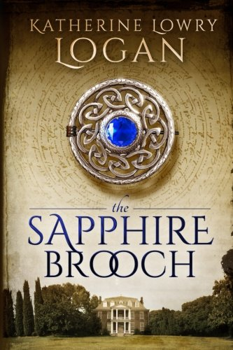 The Sapphire Brooch: Time Travel Romance (Celtic Brooch Series) (Volume 2) by CreateSpace Independent Publishing Platform