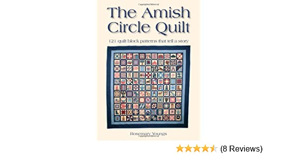 The Amish Circle Quilt 121 Block Patterns That Tell A Story