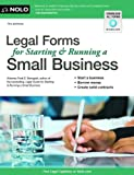 Legal Forms for Starting and Running a Small Business, Fred S. Steingold, 1413316832