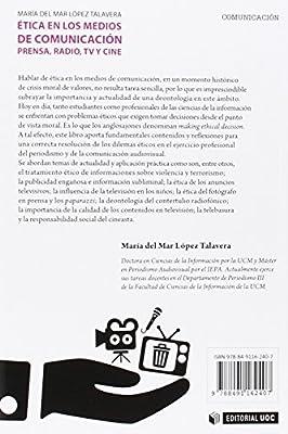 Ética en los medios de comunicación. Prensa, radio, TV y cine: 409 Manuales: Amazon.es: López Talavera, María del Mar: Libros