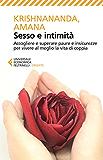Sesso e intimità: Accogliere e superare paure e insicurezze per vivere al meglio la vita di coppia