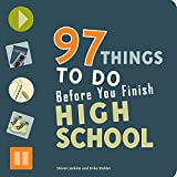 img - for 97 Things to Do Before You Finish High School book / textbook / text book
