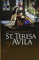 Autobiography of St. Teresa of Avila (Dover Books on Western Philosophy)