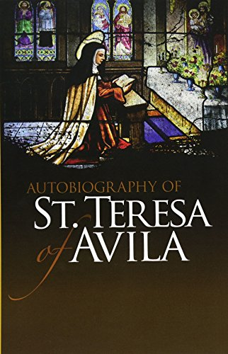 Autobiography of St. Teresa of Avila (Dover Books on Western Philosophy)