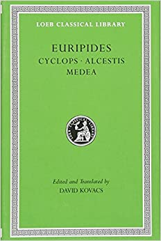 Euripides. Cyclops. Alcestis. Medea (Loeb Classical Library No. 12)
