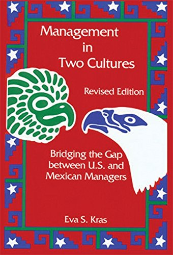 Management in Two Cultures: Bridging the Gap Between U.S. and Mexican Managers