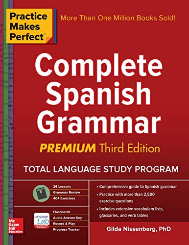 Practice Makes Perfect: Complete Spanish Grammar, Premium Third Edition - European Garden Design