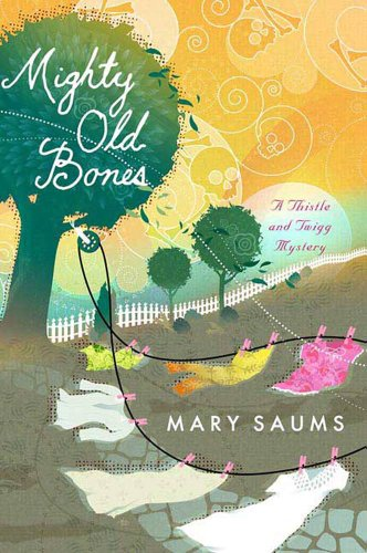 Mighty Old Bones (Thistle & Twigg Mysteries Book 2)