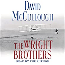 The Wright Brothers Audiobook by David McCullough Narrated by David McCullough
