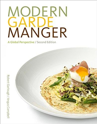 Modern Garde Manger: A Global Perspective by Robert B Garlough, Angus Campbell